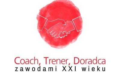 III Ogólnpolska Konferencja Naukowo – Szkoleniowa Coach, Trener, Doradca zawodami XXI wieku